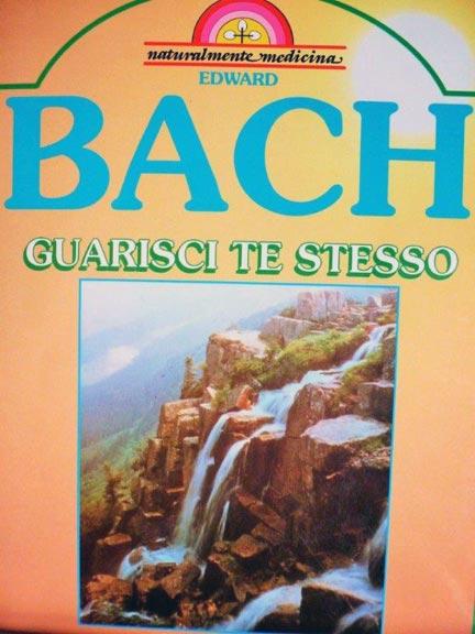 bach-guarisci-te-stesso-rimedi-floreali-bologna-emilia-romagna Edward Bach tra Scienza e Fede